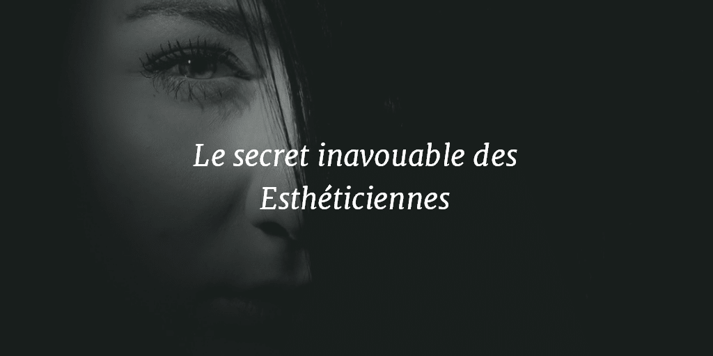 secret d'esthéticienne
