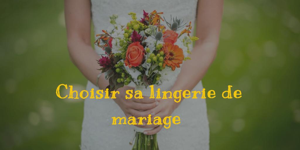 Choisir lingerie de mariage